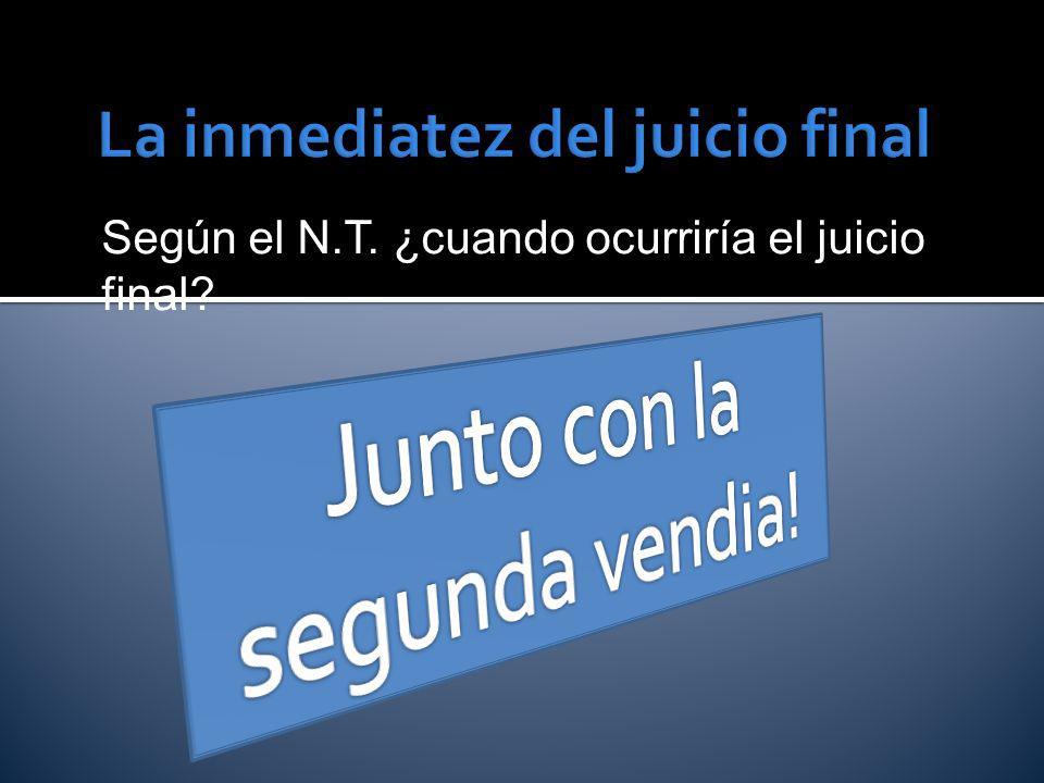 Según el N.T. ¿cuando ocurriría el juicio final?