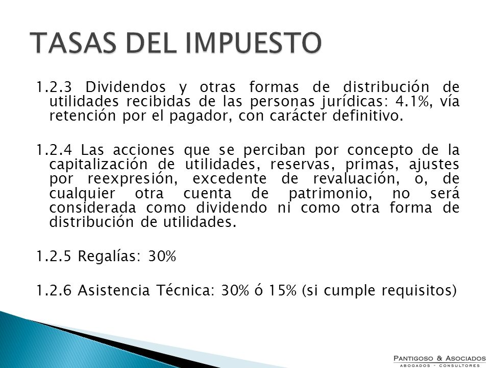 1.2.3 Dividendos y otras formas de distribución de utilidades recibidas de las personas jurídicas: 4.1%, vía retención por el pagador, con carácter de