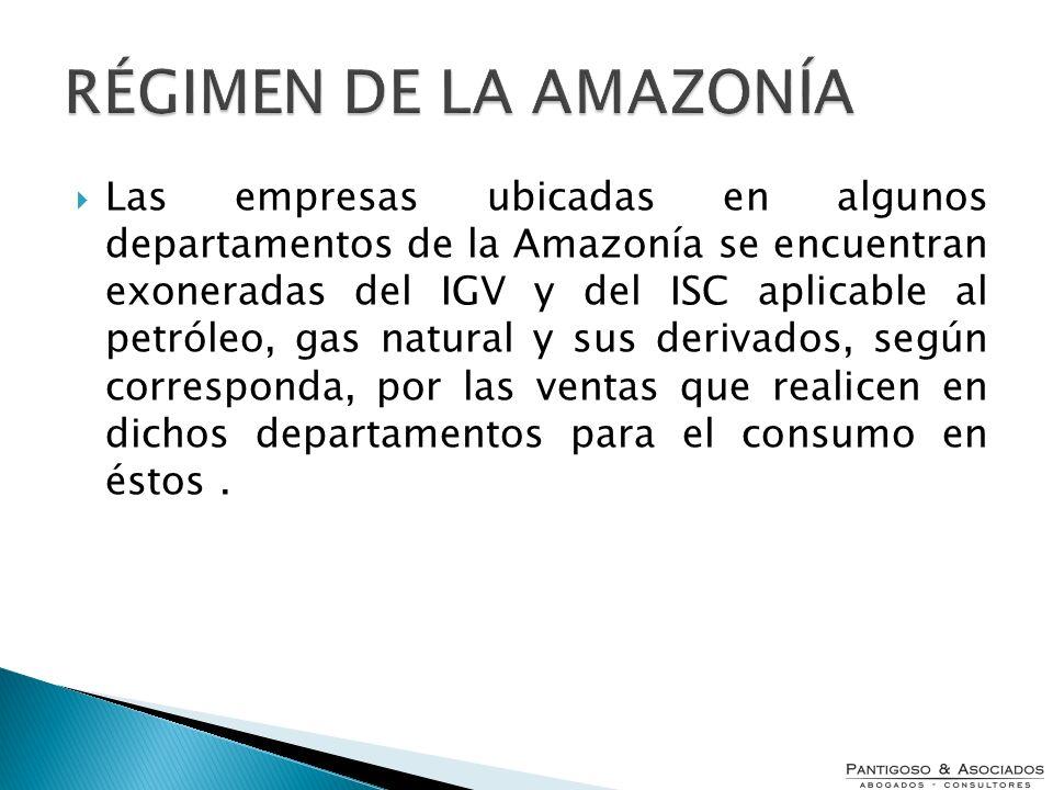 Las empresas ubicadas en algunos departamentos de la Amazonía se encuentran exoneradas del IGV y del ISC aplicable al petróleo, gas natural y sus deri
