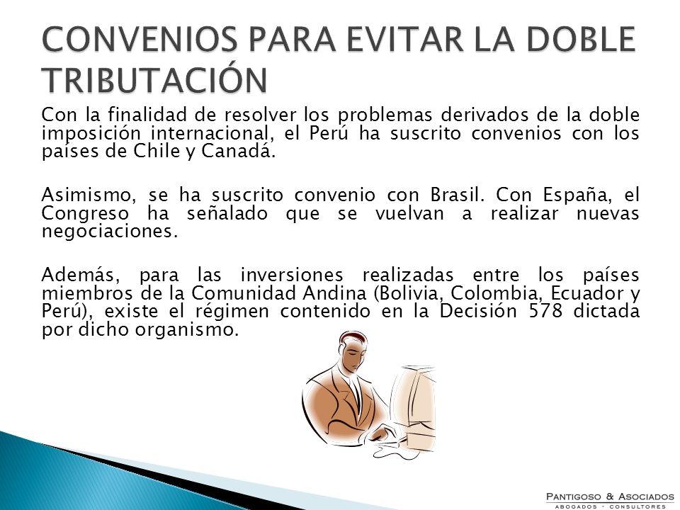 Con la finalidad de resolver los problemas derivados de la doble imposición internacional, el Perú ha suscrito convenios con los países de Chile y Can