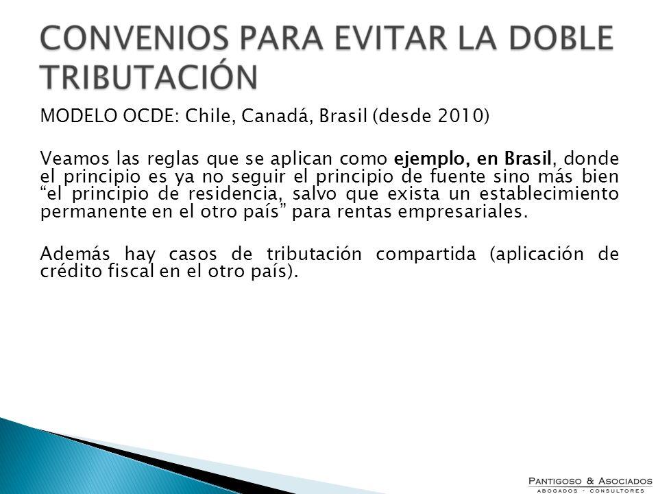 MODELO OCDE: Chile, Canadá, Brasil (desde 2010) Veamos las reglas que se aplican como ejemplo, en Brasil, donde el principio es ya no seguir el princi