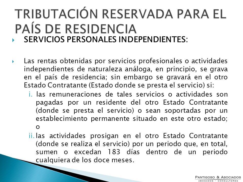 TRIBUTACIÓN RESERVADA PARA EL PAÍS DE RESIDENCIA SERVICIOS PERSONALES INDEPENDIENTES: Las rentas obtenidas por servicios profesionales o actividades i