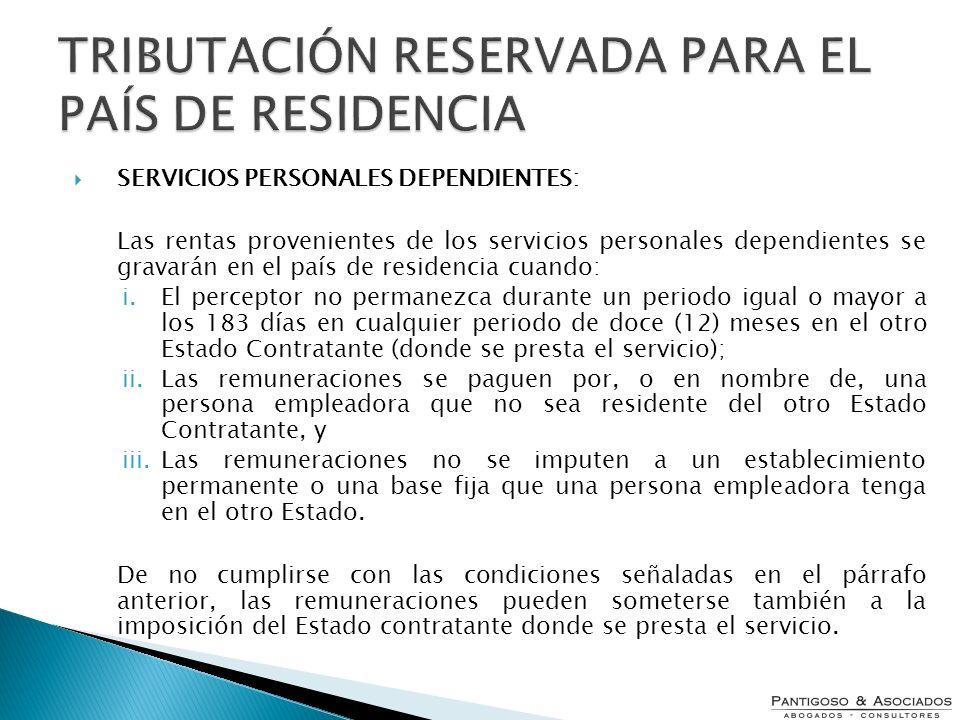 TRIBUTACIÓN RESERVADA PARA EL PAÍS DE RESIDENCIA SERVICIOS PERSONALES DEPENDIENTES: Las rentas provenientes de los servicios personales dependientes s