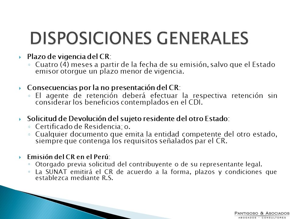 DISPOSICIONES GENERALES Plazo de vigencia del CR: Cuatro (4) meses a partir de la fecha de su emisión, salvo que el Estado emisor otorgue un plazo men