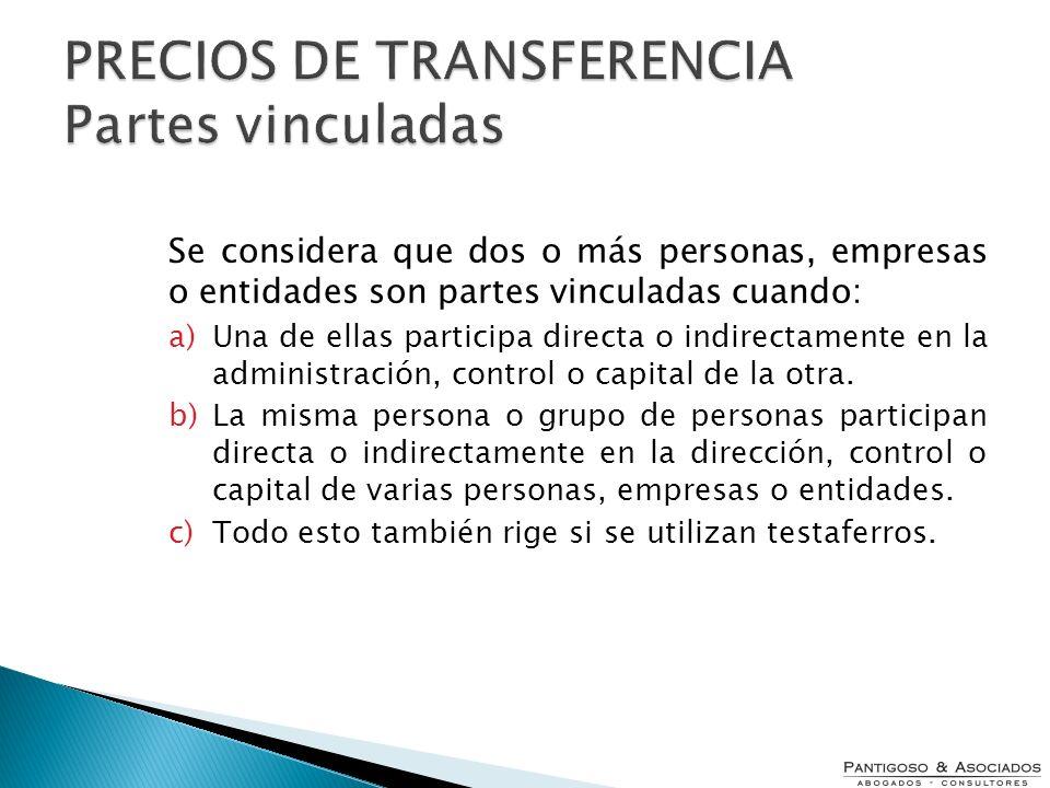 Se considera que dos o más personas, empresas o entidades son partes vinculadas cuando: a)Una de ellas participa directa o indirectamente en la admini