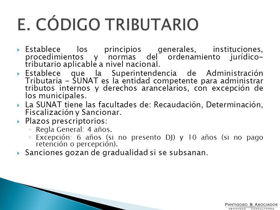 Establece los principios generales, instituciones, procedimientos y normas del ordenamiento jurídico- tributario aplicable a nivel nacional. Establece