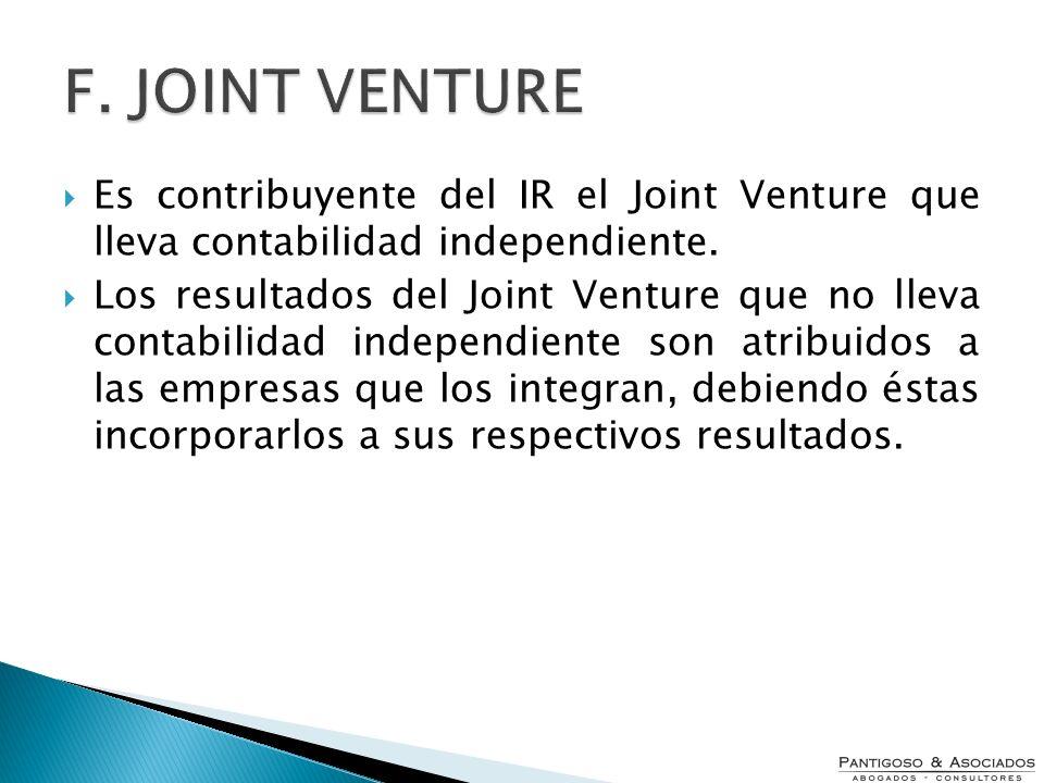 Es contribuyente del IR el Joint Venture que lleva contabilidad independiente. Los resultados del Joint Venture que no lleva contabilidad independient
