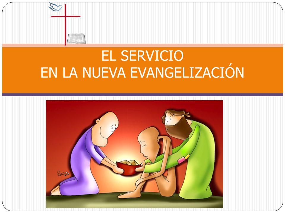 EL SERVICIO EN LA NUEVA EVANGELIZACIÓN