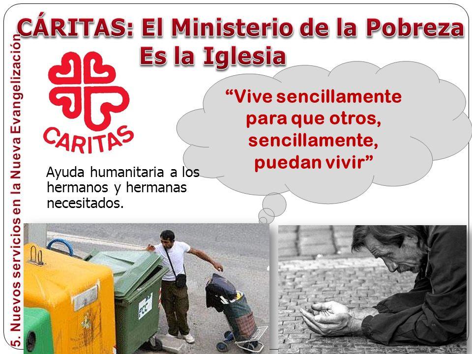 Vive sencillamente para que otros, sencillamente, puedan vivir Ayuda humanitaria a los hermanos y hermanas necesitados.