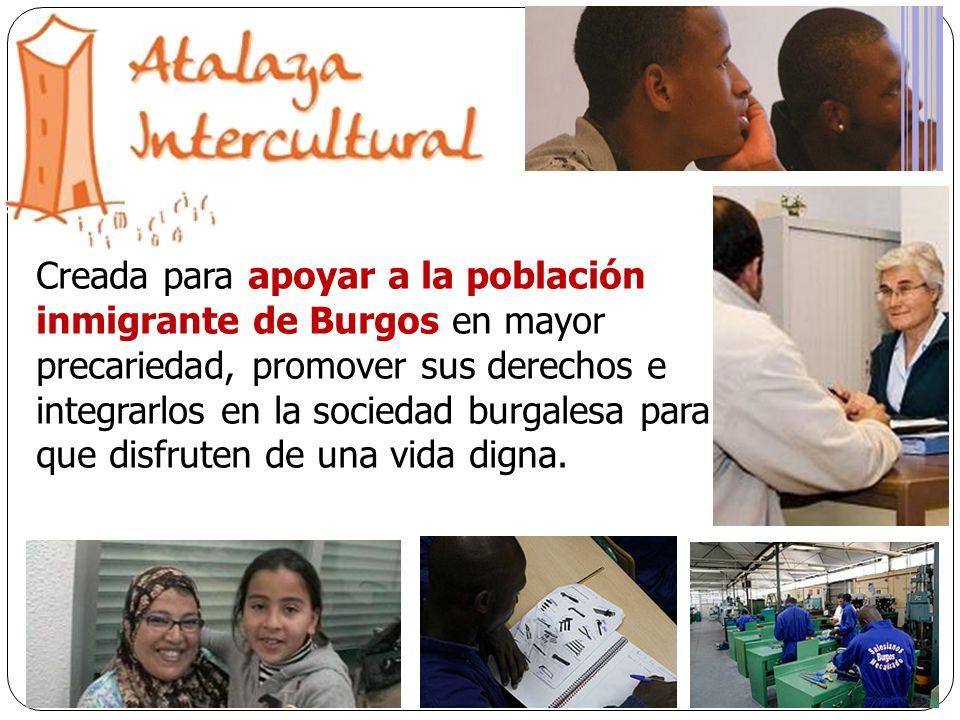 Creada para apoyar a la población inmigrante de Burgos en mayor precariedad, promover sus derechos e integrarlos en la sociedad burgalesa para que dis