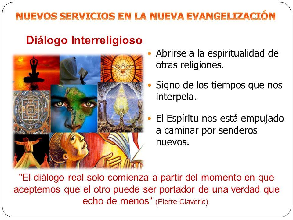 Abrirse a la espiritualidad de otras religiones. Signo de los tiempos que nos interpela. El Espíritu nos está empujado a caminar por senderos nuevos.