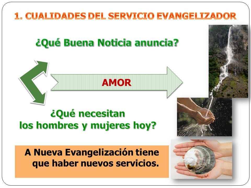 A Nueva Evangelización tiene que haber nuevos servicios. AMOR