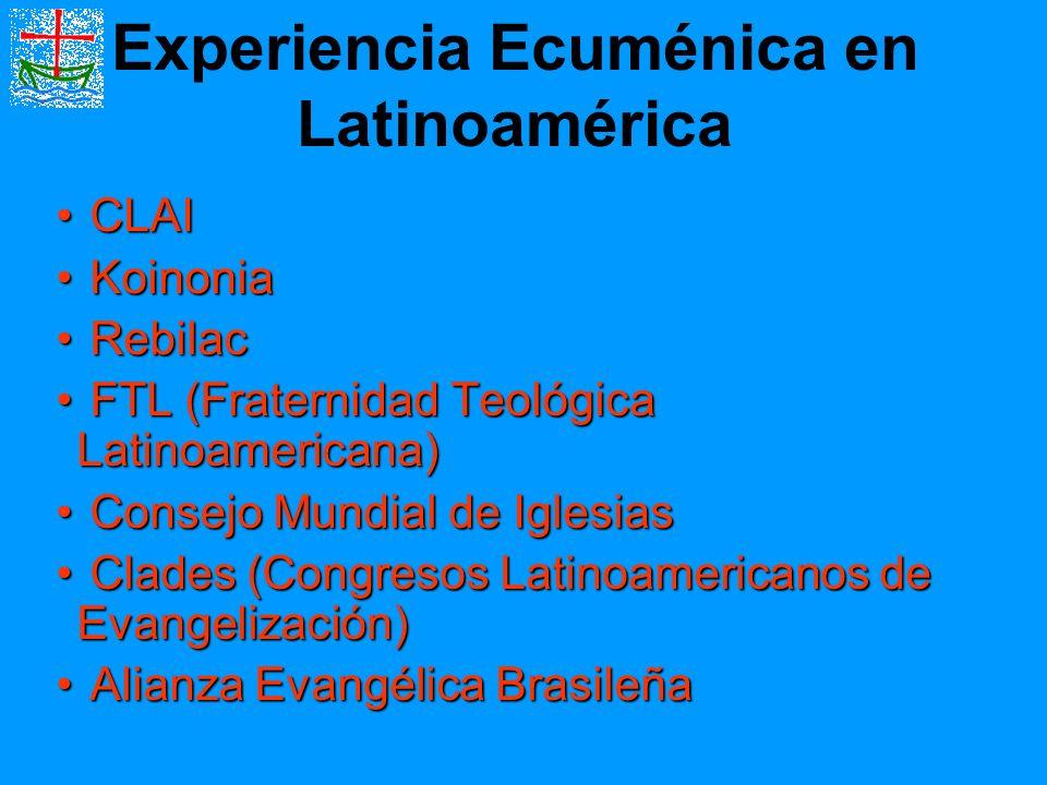 Experiencia Ecuménica en Latinoamérica CLAI CLAI Koinonia Koinonia Rebilac Rebilac FTL (Fraternidad Teológica Latinoamericana) FTL (Fraternidad Teológ