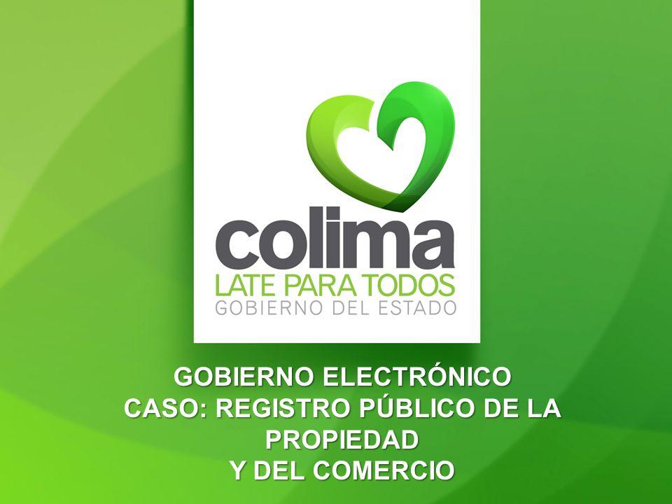 GOBIERNO ELECTRÓNICO EN EL RPPC SERVICIOS EN LÍNEA Ciudadanía http://rppccolima.col.gob.mx