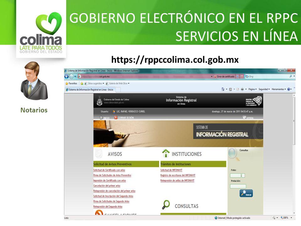 GOBIERNO ELECTRÓNICO EN EL RPPC SERVICIOS EN LÍNEA Notarios https://rppccolima.col.gob.mx
