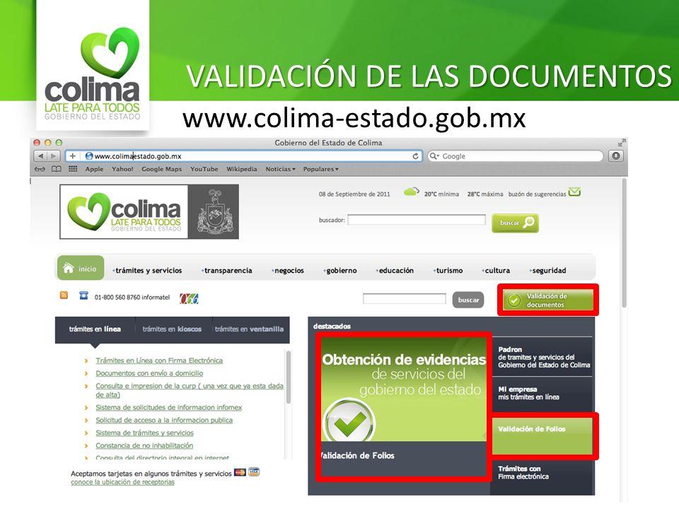 VALIDACIÓN DE LAS DOCUMENTOS www.colima-estado.gob.mx