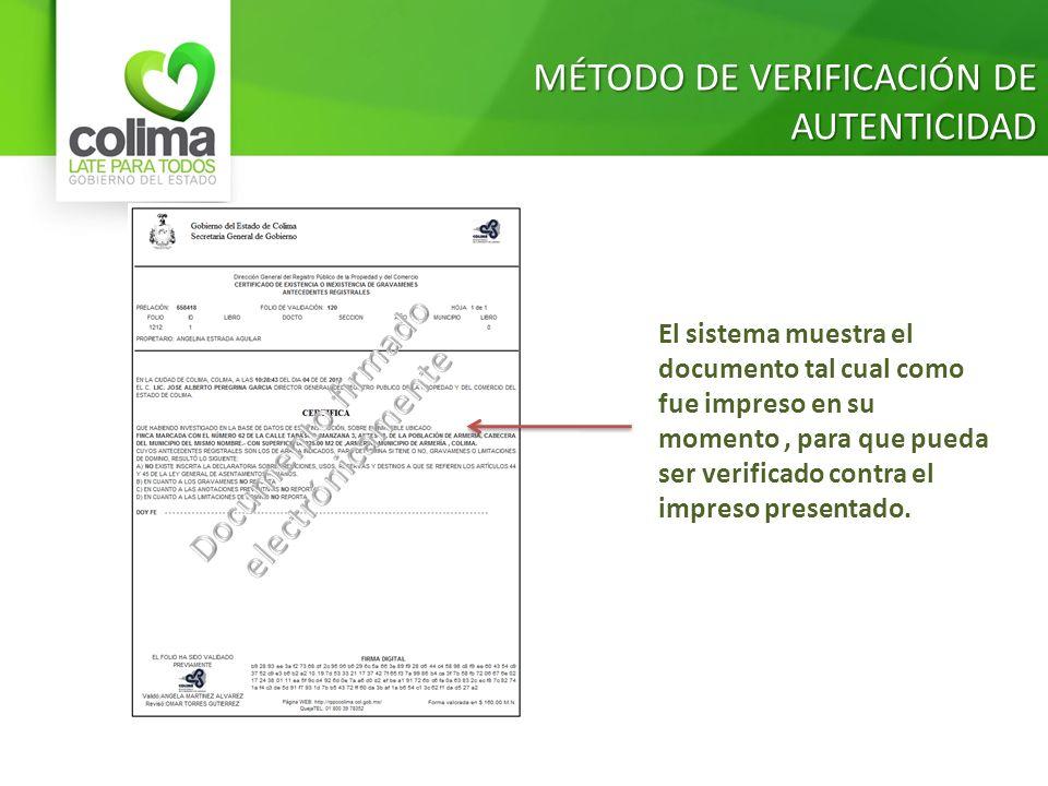 El sistema muestra el documento tal cual como fue impreso en su momento, para que pueda ser verificado contra el impreso presentado. MÉTODO DE VERIFIC