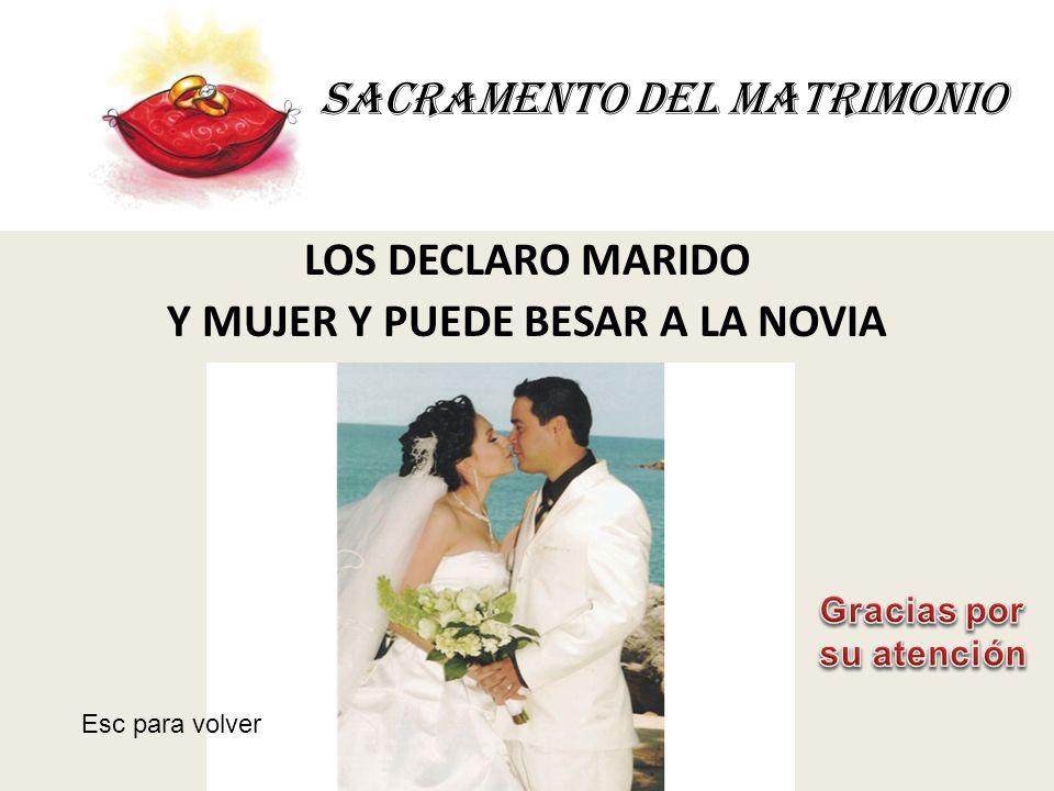 SACRAMENTO DEL MATRIMONIO LOS DECLARO MARIDO Y MUJER Y PUEDE BESAR A LA NOVIA Esc para volver