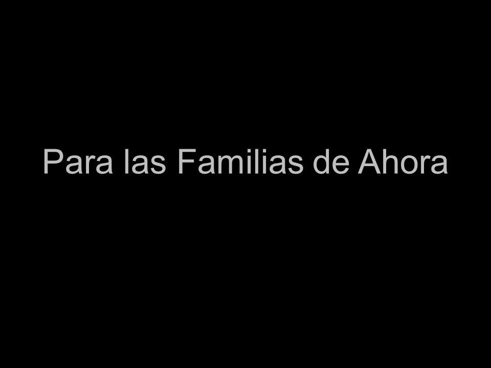 Para las Familias de Ahora