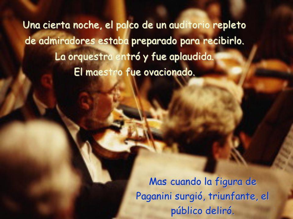 4 Las notas mágicas que salían de su violín tenían un sonido diferente, por eso nadie quería perder la oportunidad de ver su espectáculo.