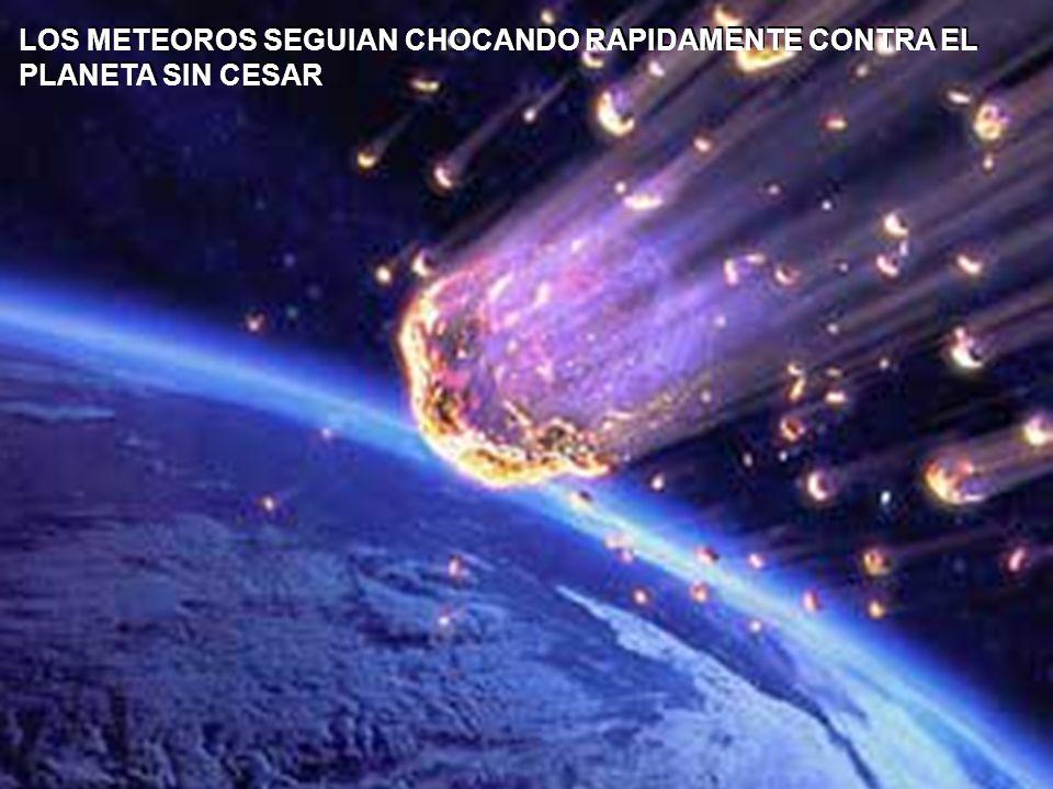 DESDE HACE 4.000.000.000 DE AÑOS LOS PLANETAS DEL SISTEMA SOLAR AUMENTAN CONSIDERABLEMENTE DE TAMAÑO DEBIDO A LA ACTIVIDAD METEORICA CONSTANTE. DESDE
