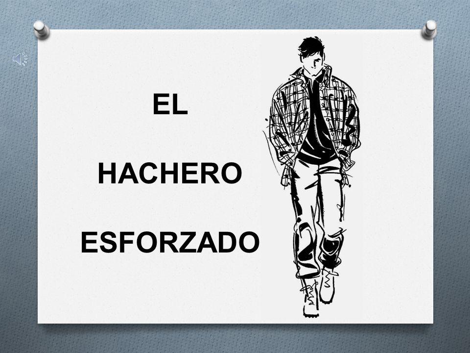 EL HACHERO ESFORZADO