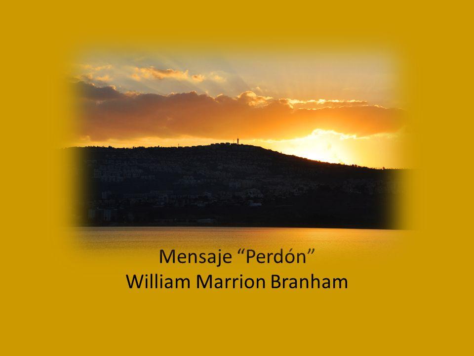 Mensaje Perdón William Marrion Branham