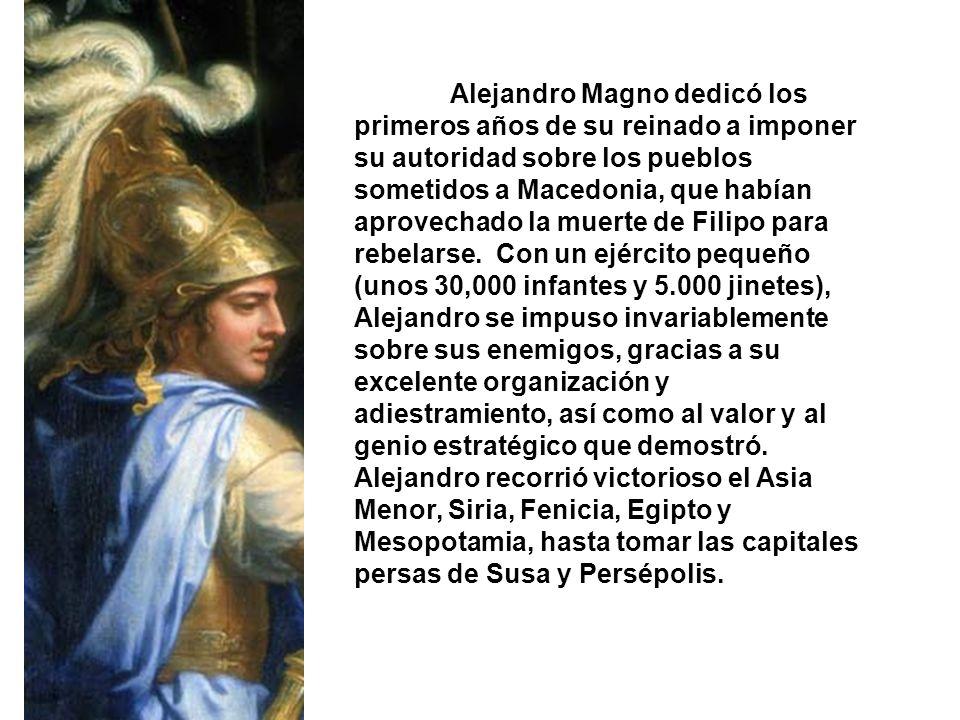 Alejandro Magno dedicó los primeros años de su reinado a imponer su autoridad sobre los pueblos sometidos a Macedonia, que habían aprovechado la muert