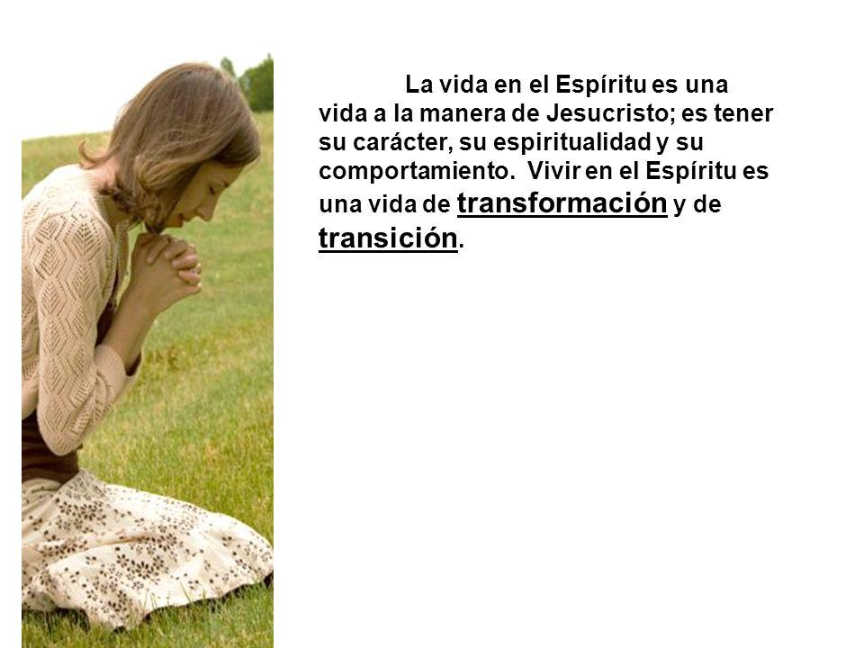 La vida en el Espíritu es: I.Una transformación del carácter, Gal 5:22-23 A.