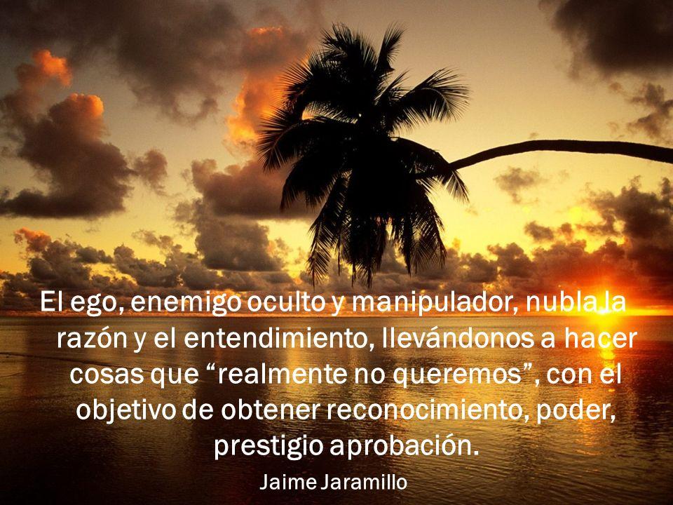El ego, enemigo oculto y manipulador, nubla la razón y el entendimiento, llevándonos a hacer cosas que realmente no queremos, con el objetivo de obten