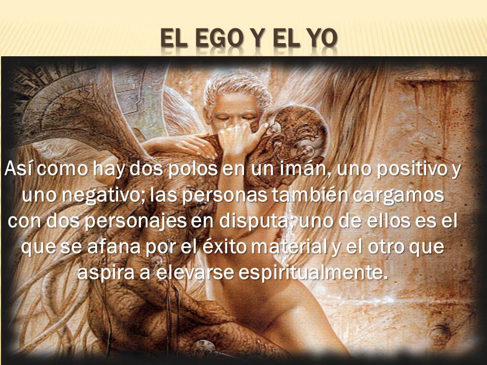 El ego gradualmente, como un parásito alimentándose de su anfitrión, se ha apropiado de todo nuestro funcionamiento.