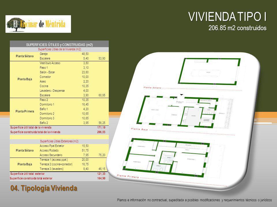 04. Tipología Vivienda VIVIENDA TIPO I 206.85 m2 construidos Planos e información no contractual, supeditada a posibles modificaciones y requerimiento