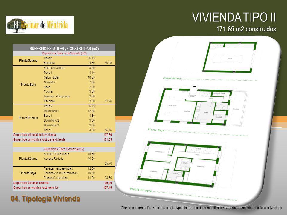 04. Tipología Vivienda VIVIENDA TIPO II 171.65 m2 construidos Planos e información no contractual, supeditada a posibles modificaciones y requerimient