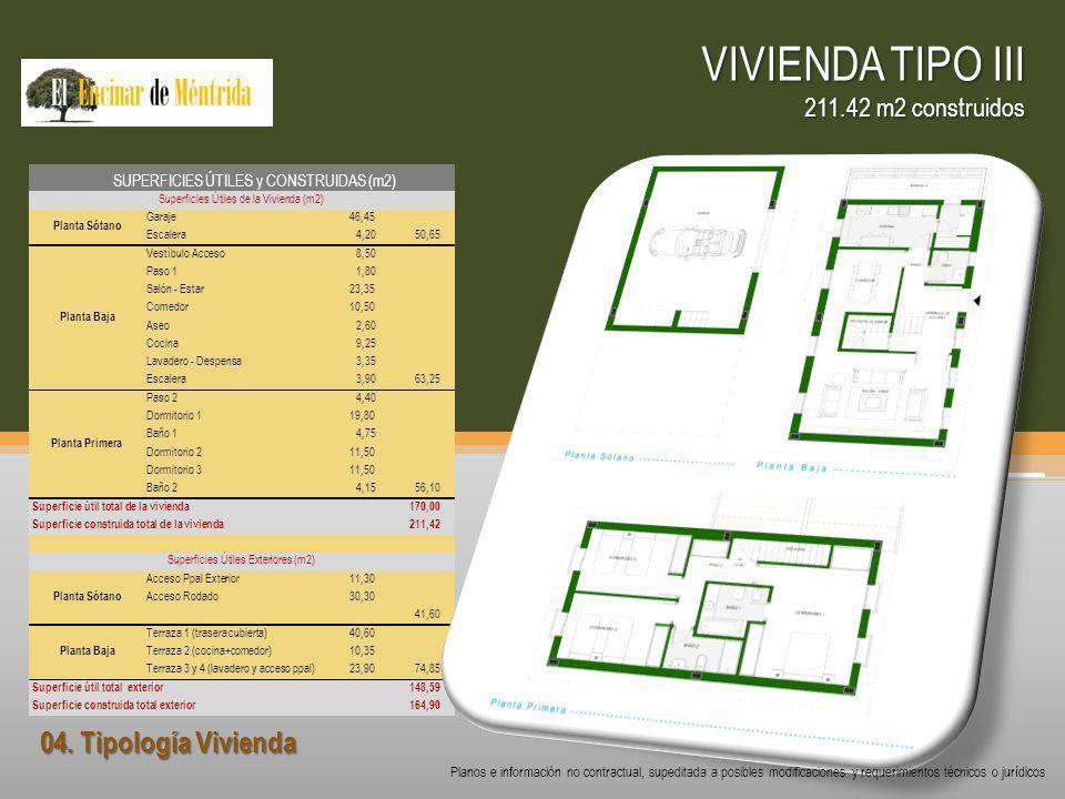 04. Tipología Vivienda VIVIENDA TIPO III 211.42 m2 construidos Planos e información no contractual, supeditada a posibles modificaciones y requerimien