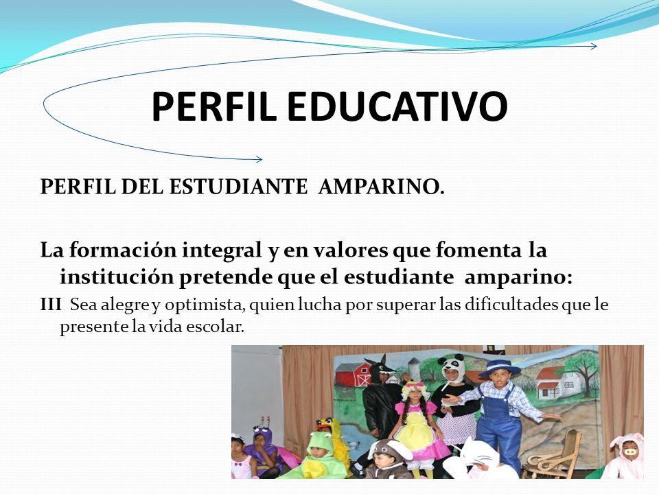 PERFIL EDUCATIVO PERFIL DEL ESTUDIANTE AMPARINO.