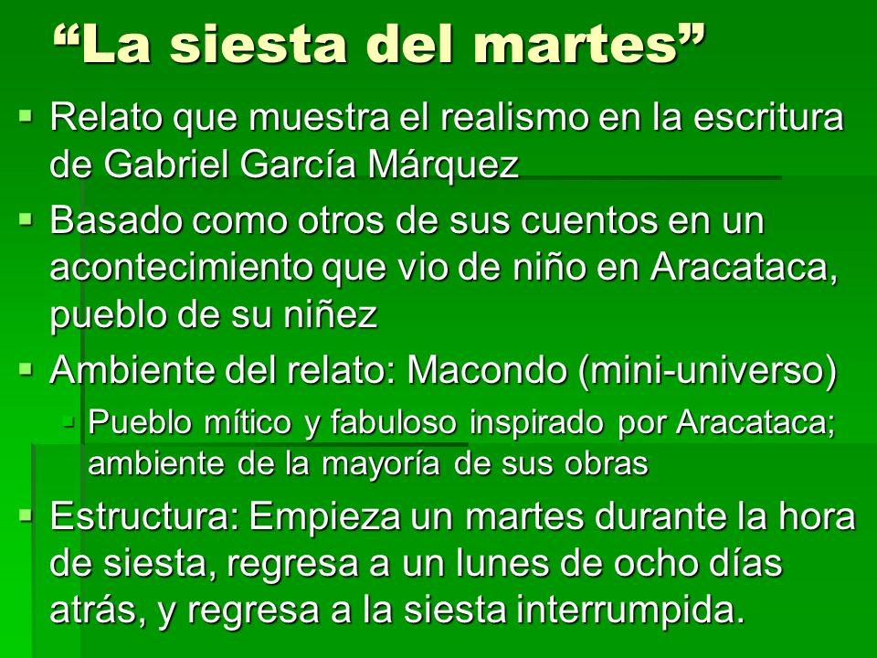 La siesta del martes Relato que muestra el realismo en la escritura de Gabriel García Márquez Relato que muestra el realismo en la escritura de Gabrie