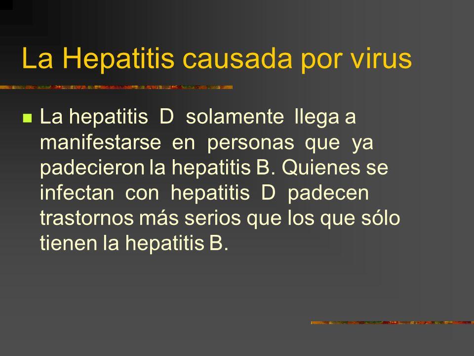La Hepatitis causada por virus La Hepatitis C se propaga por lo común,mediante contacto con sangre o aguja contaminadas.La hepatitis C puede ser muy m