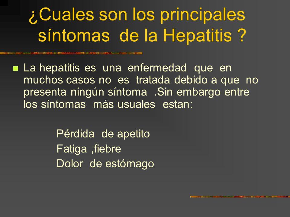 ¿ Qué es la Hepatitis ? La hepatitis es una enfermedad que provoca inflamación del hígado.Puede ser causada: Por Virus Por Alcohol Por envenenamiento