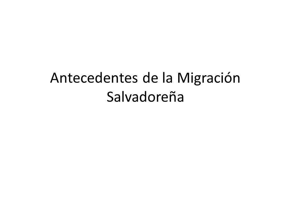 Antecedentes de la Migración Salvadoreña