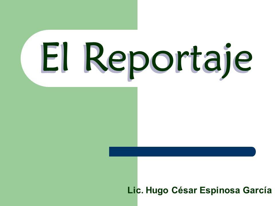 El Reportaje Lic. Hugo César Espinosa García