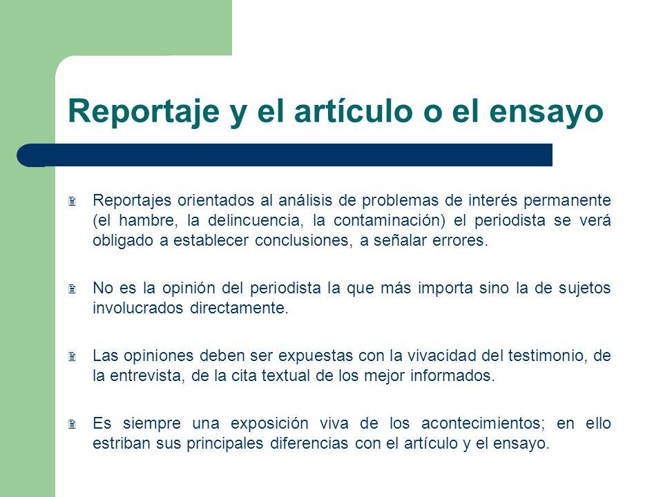 Reportaje y el artículo o el ensayo Reportajes orientados al análisis de problemas de interés permanente (el hambre, la delincuencia, la contaminación