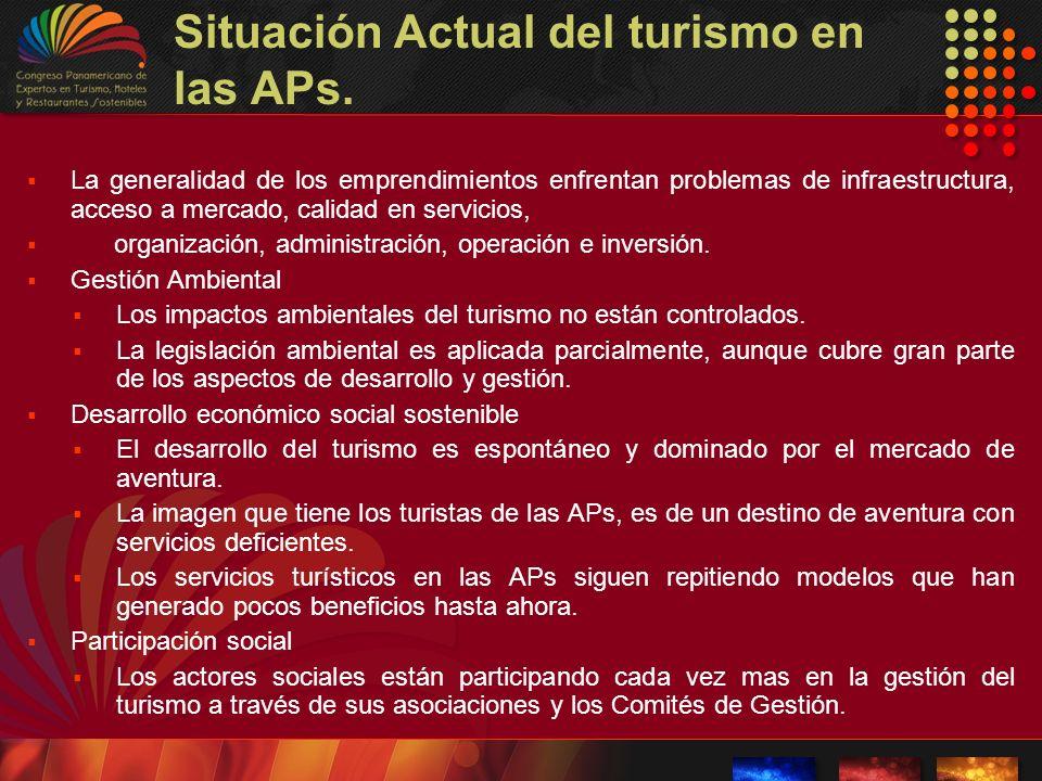 Situación Actual del turismo en las APs. La generalidad de los emprendimientos enfrentan problemas de infraestructura, acceso a mercado, calidad en se