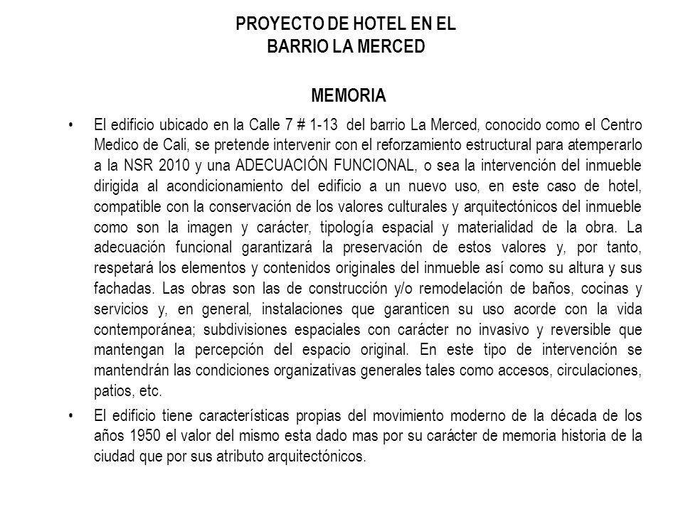 El edificio ubicado en la Calle 7 # 1-13 del barrio La Merced, conocido como el Centro Medico de Cali, se pretende intervenir con el reforzamiento est