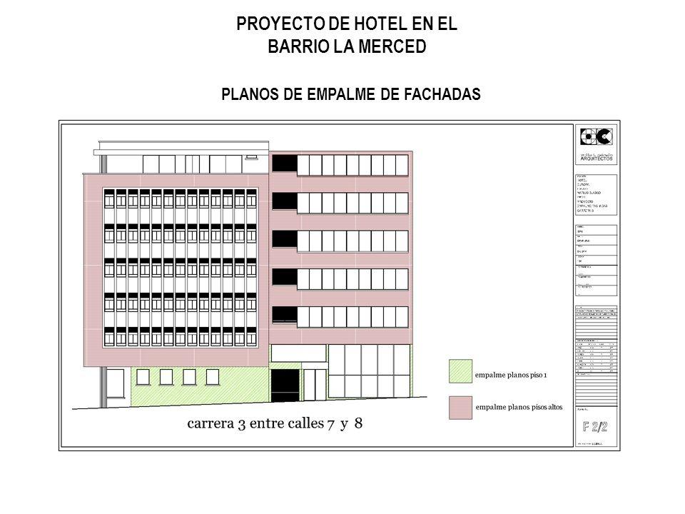 PROYECTO DE HOTEL EN EL BARRIO LA MERCED PLANOS DE EMPALME DE FACHADAS