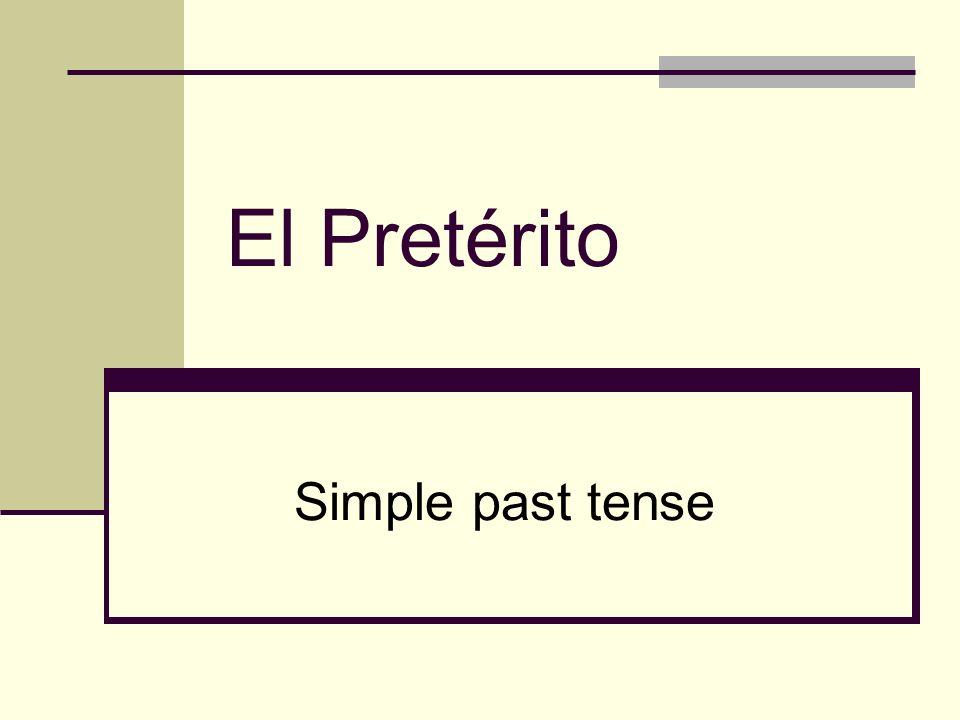 Las terminaciones del pretérito -ar (take off the –ar & add one of the following endings) ______________________________________ yo -é nosotros -amos tú -aste vosotros – asteis Ud.