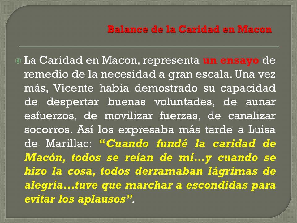 La Caridad en Macon, representa un ensayo de remedio de la necesidad a gran escala. Una vez más, Vicente había demostrado su capacidad de despertar bu