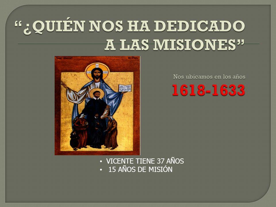 VICENTE TIENE 37 AÑOS 15 AÑOS DE MISIÓN