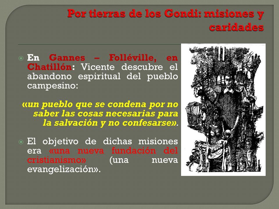 En Gannes – Folléville, en Chatillón: Vicente descubre el abandono espiritual del pueblo campesino: «un pueblo que se condena por no saber las cosas n