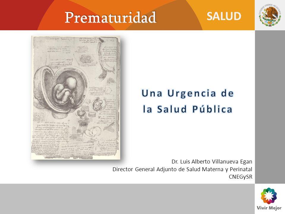 SALUD Dr. Luis Alberto Villanueva Egan Director General Adjunto de Salud Materna y Perinatal CNEGySR