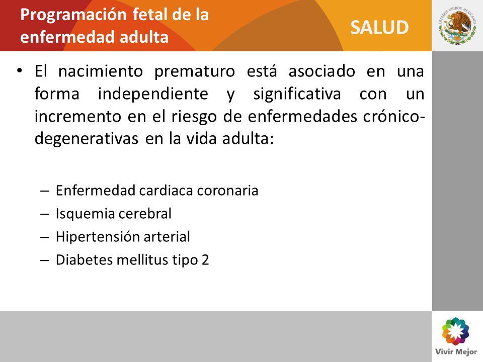 SALUD Programación fetal de la enfermedad adulta El nacimiento prematuro está asociado en una forma independiente y significativa con un incremento en
